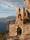 Rural Lives and Landscapes in Late Byzantium: Art, Archaeology, and Ethnography