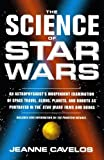 img - for The Science of Star Wars: An Astrophysicist's Independent Examination of Space Travel, Aliens, Planets, and Robots as Portrayed in the Star Wars Films and Books by Jeanne Cavelos (2000-05-05) book / textbook / text book