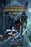 The Giant's Seat (The Extraordinary Journeys of Clockwork Charlie)