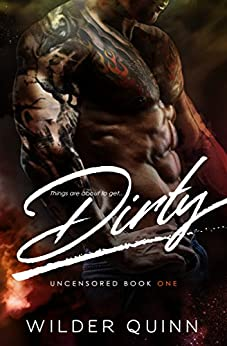 Dirty (Uncensored Series) by [Quinn, Emily Wilder]