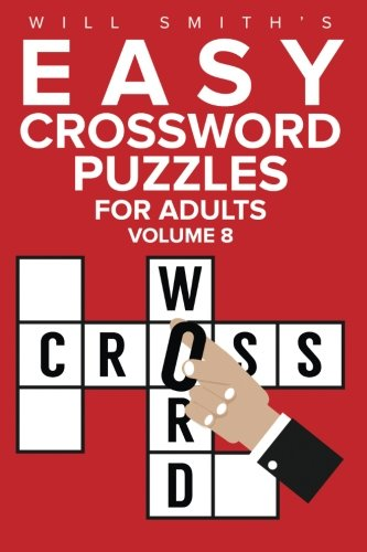 Will Smith Easy Crossword Puzzles For Adults - Volume 8 (The Lite  & Unique Jumbo Crossword Puzzle Series)
