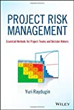 Project Risk Management : Essential Methods for Project Teams and Decision Makers, Raydugin, Yuri, 1118482433
