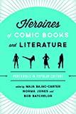 : Heroines of Comic Books and Literature: Portrayals in Popular Culture