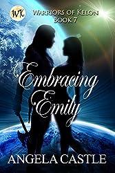 Embracing Emily (Warriors of Kelon Book 7)