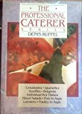 Croustades / Quenelles / Soufles / Beignets / Individual Hot Dishes / Mixed Salads / Fish in Aspic / Lobsters / Poultry in Aspic (The Professional Caterer Series, Vol. 3)