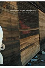 Embodied: A 10-Year Retrospective, Kent Anderson Butler Paperback