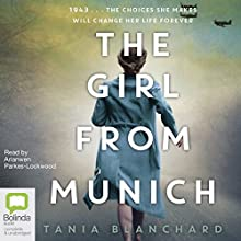 The Girl from Munich Audiobook by Tania Blanchard Narrated by Arianwen Parkes-Lockwood