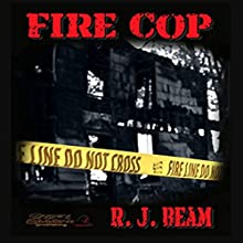 Fire Cop Audiobook by R. J. Beam Narrated by Chaz Allen