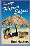 Filipina Safari: Hunting the Philippines for the Right Woman