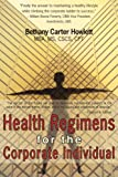Health Regimens for the Corporate Individual, Bethany Carter Howlett, 1425923607