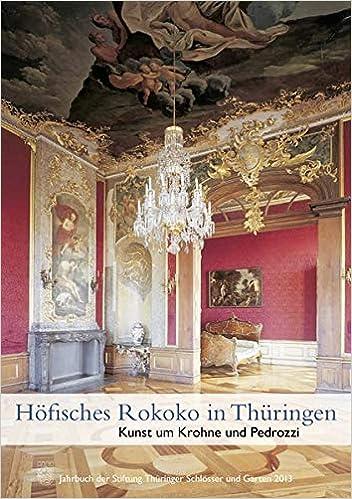Höfisches Rokoko In Thüringen Kunst Um Krohne Und Pedrozzi