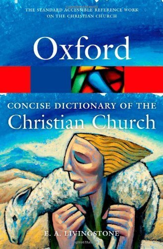The Concise Oxford Dictionary of the Christian Church (Oxford Paperback Reference) 3rd edition by Livingstone, E. A. (2013) - Livingstone Shopping