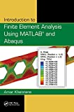 Introduction to Finite Element Analysis Using MATLAB® and Abaqus 1st Edition
