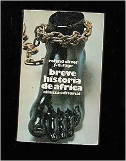 Breve historia de África: OLIVER ROLAND & FAGE J. D.: 9788420613710: Amazon.com: Books