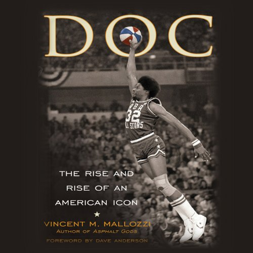 DOC: The Rise and Rise of Julius Erving by Audible Studios