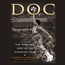 DOC: The Rise and Rise of Julius Erving Audiobook by Vincent Mallozzi Narrated by David Crommett