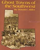 Ghost Towns of the Southwest, Donald C. Miller, 0871085658