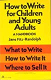 How to Write for Children, Jane Fitz-Randolph, 0064634914