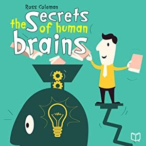 The Secrets of Human Brains Audiobook