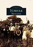Norfolk, Nebraska (Images of America: Nebraska) by Sheryl Schmeckpeper front cover
