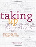 Taking up Space: Exploring the Design Process, Tiiu Poldma, 1563676281
