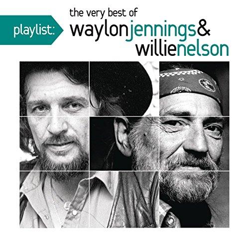 Playlist: The Very Best of Waylon Jennings & Willie Nelson (The Very Best Of Willie Nelson)