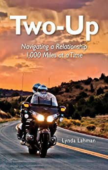 Two-Up: Navigating a Relationship 1,000 Miles at a Time by [Lahman, Lynda]