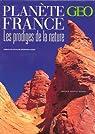 Planète France : Les prodiges de la nature par Milochau