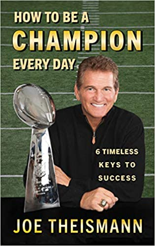 How to be a Champion Every Day: 6 Timeless Keys to Success ...