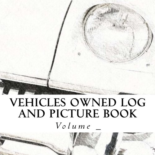 Vehicles Owned Log and Picture Book: White Car Cover (S M Car Journals) PDF