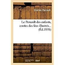 Le Perrault Des Enfants, Contes Des Fees Illustres... (Litterature) (French Edition)