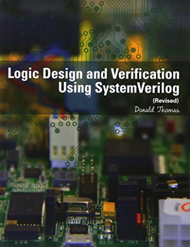 Logic Design and Verification Using SystemVerilog (Revised) by CreateSpace Independent Publishing Platform