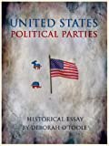 U.S. Political Parties (Historical Essays Book 2)