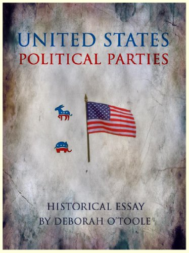 Amazoncom Us Political Parties Historical Essays Book  Ebook  Us Political Parties Historical Essays Book  By Otoole Deborah