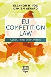 EU Competition Law: Cases, Text and Context