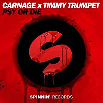 PSY or DIE de Carnage x Timmy Trumpet en Amazon Music - Amazon.es