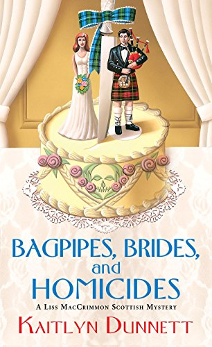Bagpipes, Brides and Homicides (A Liss MacCrimmon Mystery Book 6)