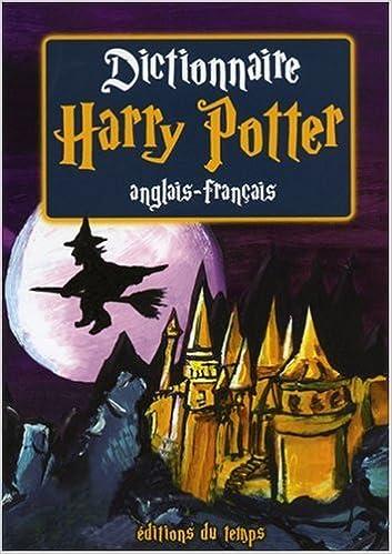 Dictionnaire Harry Potter Anglais Francais 9782842744021