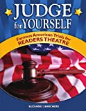 Judge for Yourself: Famous American Trials for Readers Theatre