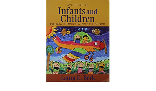 Infants and Children: Prenatal Through Middle Childhood ...