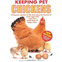 Keeping Pet Chickens: Bring your garden to life and enjoy the bounty of fresh eggs from your own small flock of happy hens (Keeping Pets)