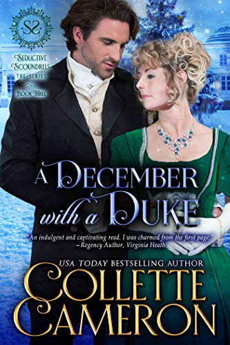 A December with a Duke: A Regency Romance (Seductive Scoundrels Book 3)