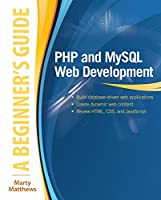 PHP and MySQL Web Development: A Beginner's Guide Front Cover