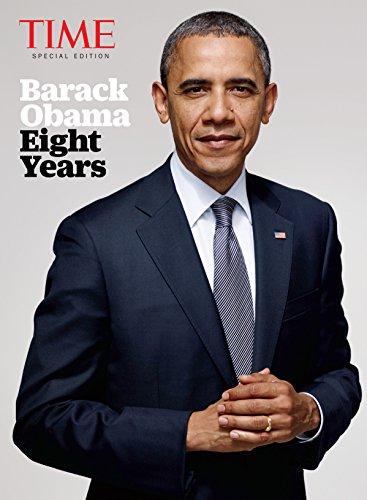 TIME Barack Obama: Eight Years (Key Obama Barack)