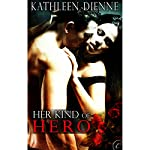 Her Kind of Hero | Kathleen Dienne