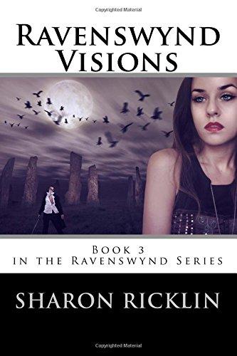 Read Online Ravenswynd: Visions (Ravenswynd Series), Book 3 pdf