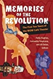 Memories of the Revolution: The First Ten Years of the WOW Caf¨¦ Theater (Triangulations: Lesbian/Gay/Queer Theater/Drama/Performance) (2015-12-30)