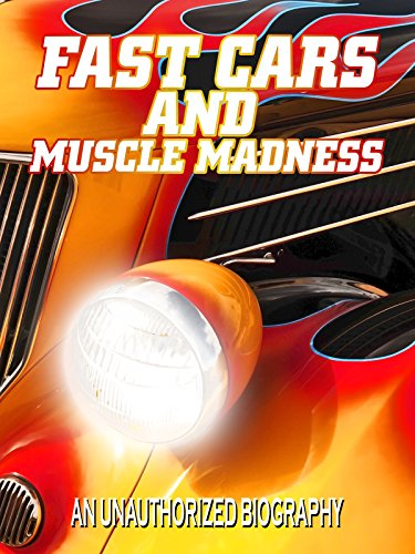Fast Cars And Muscle Madness