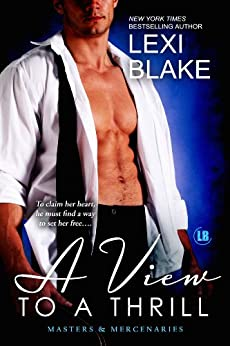 A View to a Thrill (Masters and Mercenaries Book 7) by [Blake, Lexi]