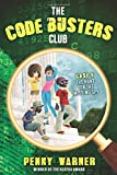 The Hunt for the Missing Spy (Code Busters Club) (Code Busters Club (Hardcover))